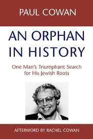 Paul Cowan's Go An Orphan in History
